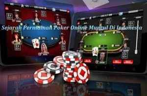 Sejarah Pemainan Poker Online Muncul Di Indonesia